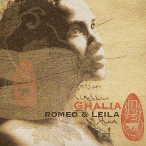 Ghalia CD Romeo Leila