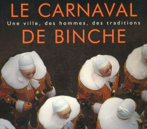 Le Carnaval de Binche - Michel Revelard